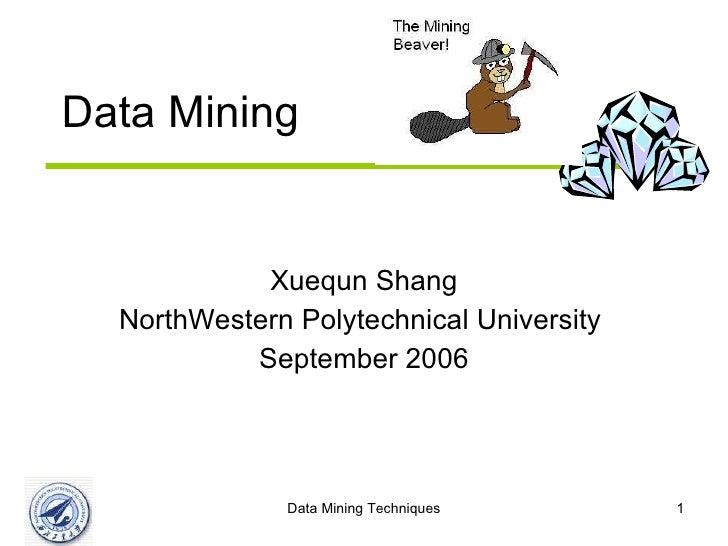 Data Mining Xuequn Shang NorthWestern Polytechnical University