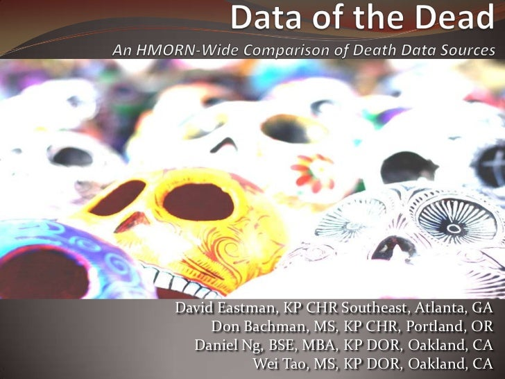 Data of the Dead An HMORN wide Comparison of Death Data EASTMAN
