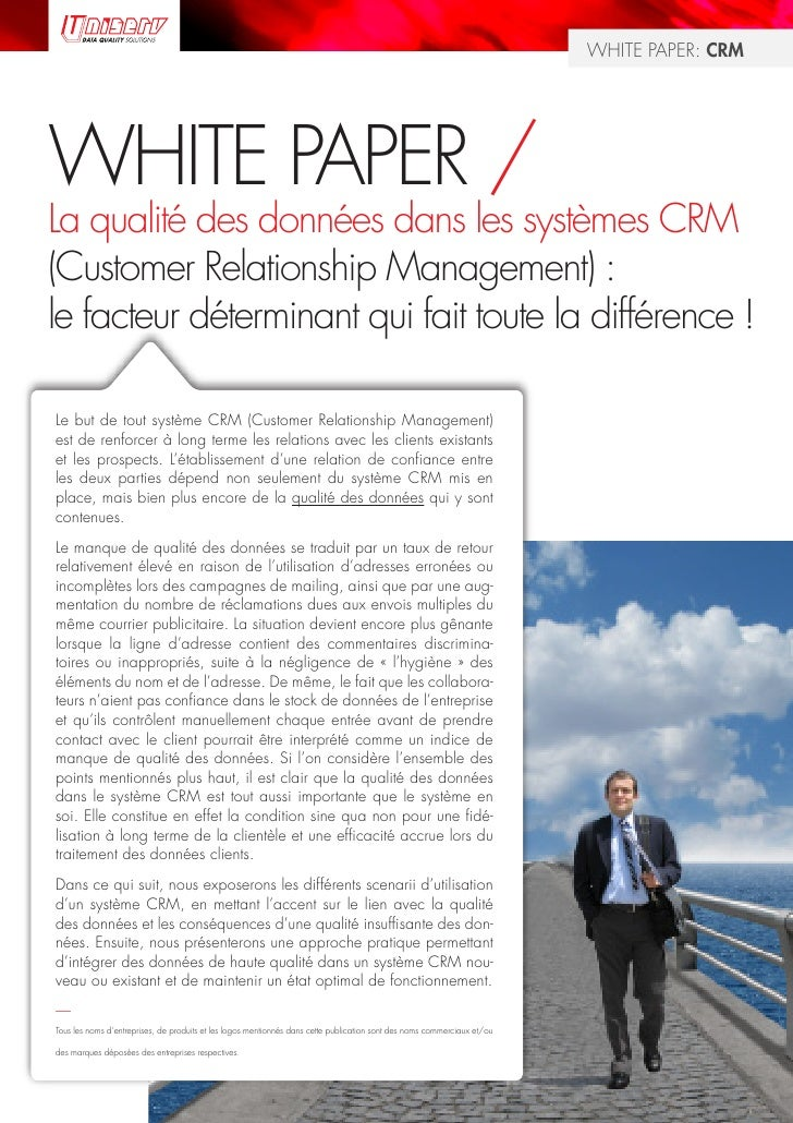WHITE PAPER: CRM     WHITE PAPER / La qualité des données dans les systèmes CRM (Customer Relationship Management) : le fa...