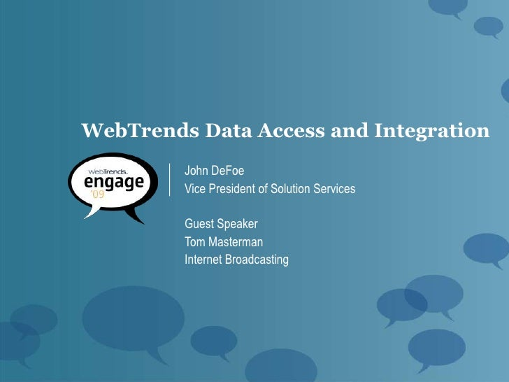 WebTrends Data Access and Integration          John DeFoe          Vice President of Solution Services           Guest Spe...