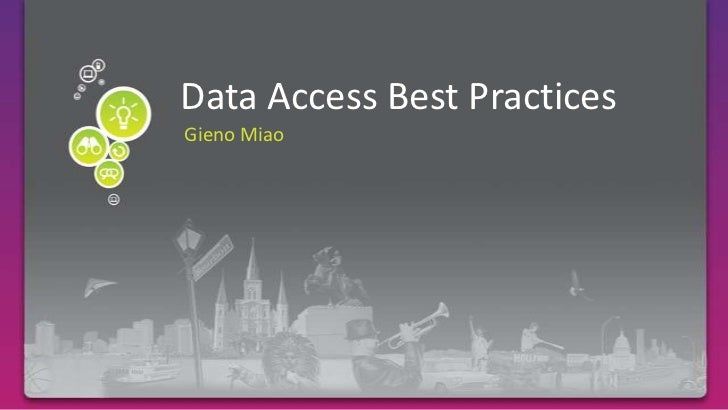 Required Slide<br />Data Access Best Practices<br />Gieno Miao<br />