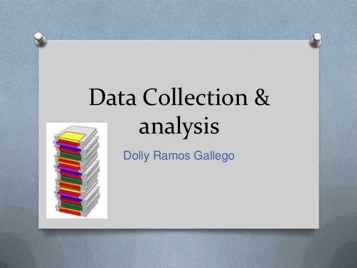 Data Collection & analysis<br />Dolly Ramos Gallego <br />