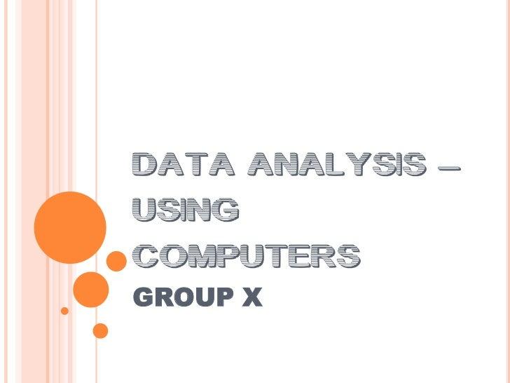 Data analysis – using computers
