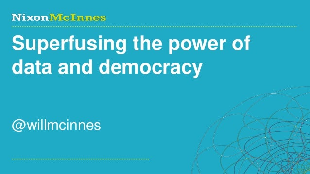 Superfusing the power of data and democracy @willmcinnes Page 1 | Social Business Pioneers