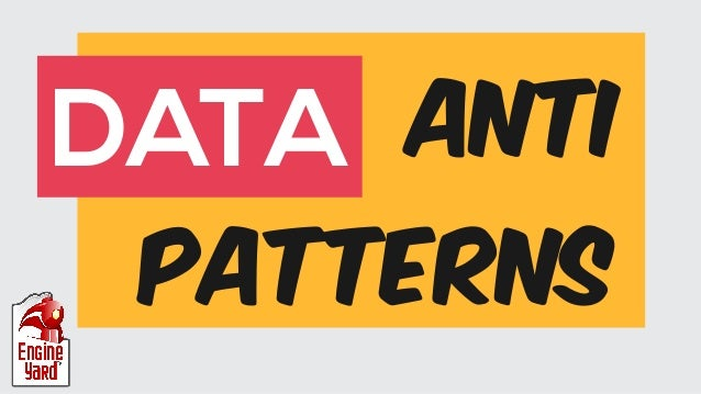 DATA  ANTI  PATTERNS