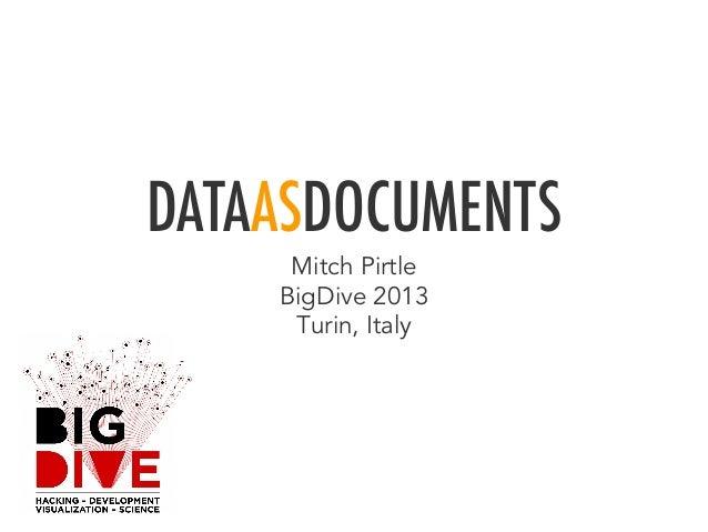 DATAASDOCUMENTSMitch PirtleBigDive 2013Turin, Italy