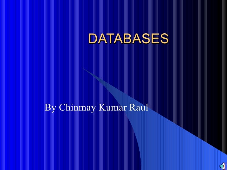DATABASES By Chinmay Kumar Raul