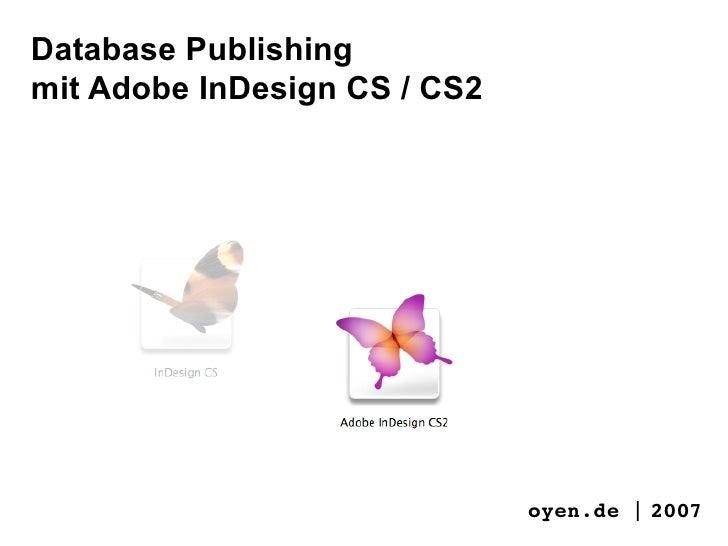 Database Publishing mit Adobe InDesign CS / CS2                                   oyen.de | 2005                          ...