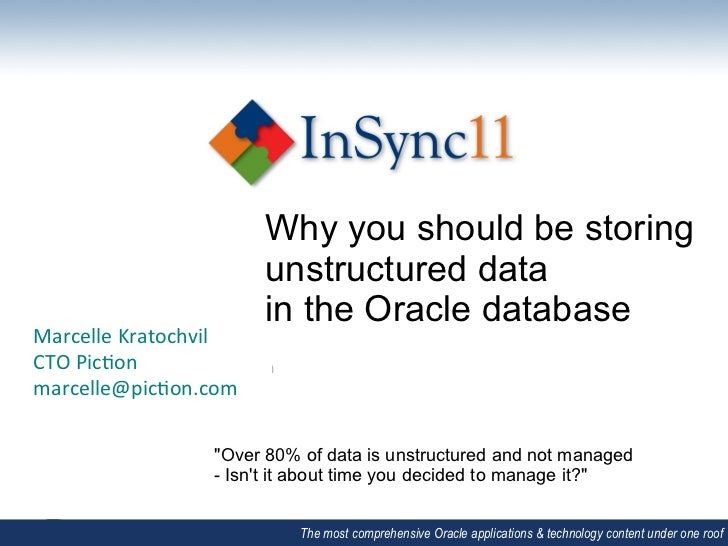 Database & Technology 1 _ Marcelle Kratchvil _ Why you should be storing unstructured data in oracle databases.pdf