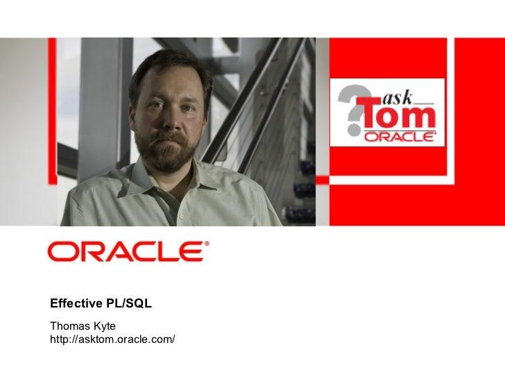 Effective PL/SQLThomas Kytehttp://asktom.oracle.com/