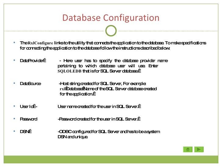 Database Configuration <ul><li>The  RxlConfigure  links to the utility that connects the application to the database. To m...