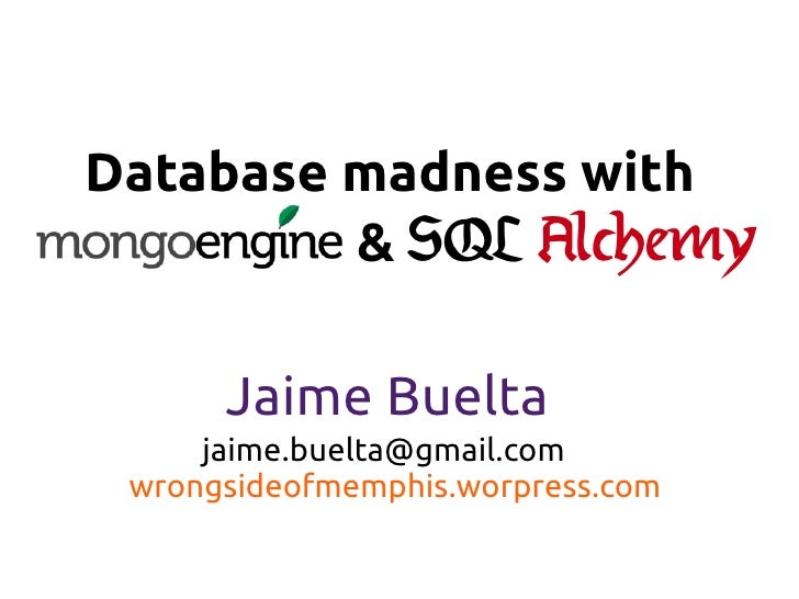 Database madness with_mongoengine_and_sql_alchemy