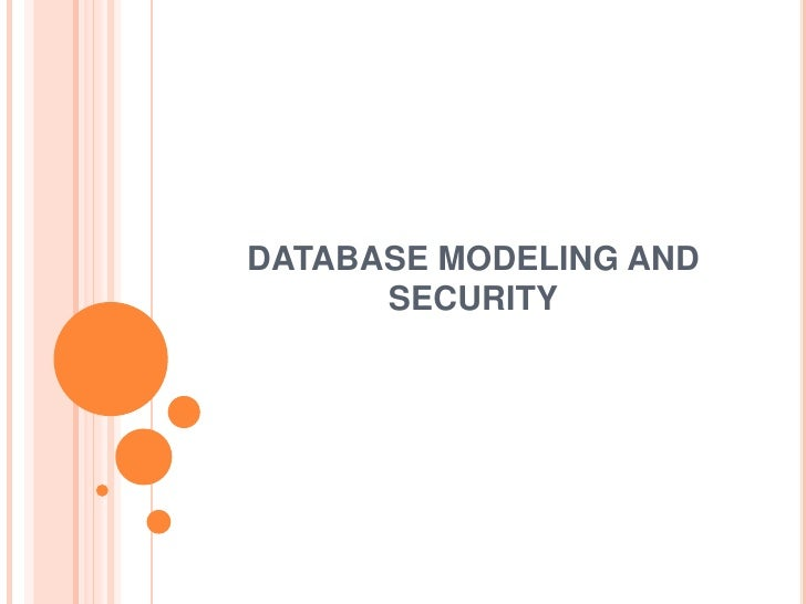 DATABASE MODELING AND      SECURITY