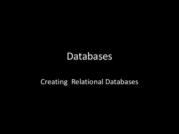 DatabasesCreating Relational Databases