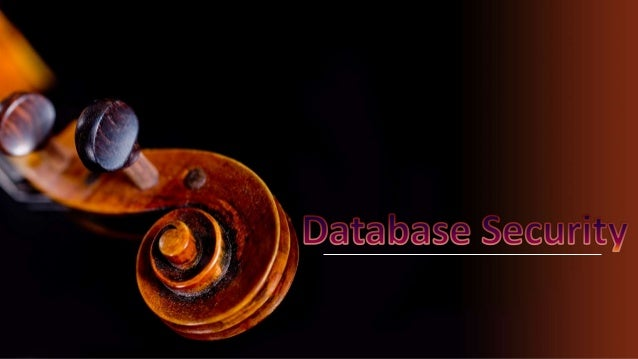 In this Chapter  Overview To Database Security. Why need of database security. What is Database Security Concepts of D...