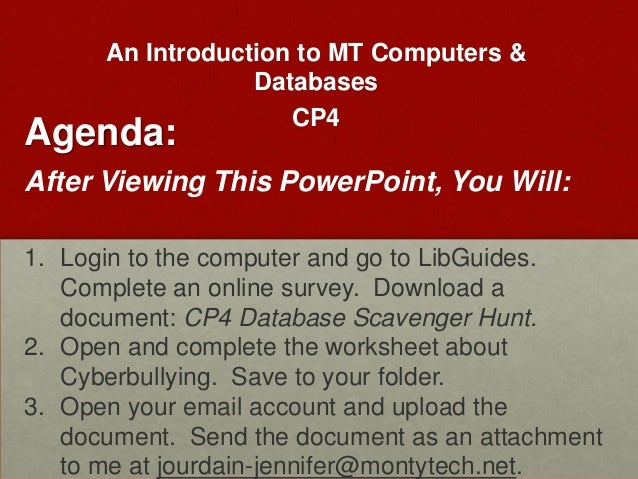 An Introduction to MT Computers &                  Databases                     CP4Agenda:After Viewing This PowerPoint, ...