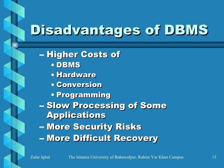 disadvantages of database A database is a collection of related records, and each record contains one or  more data fields business databases may reside on desktop hard drives,.
