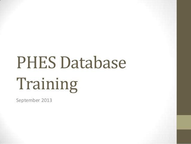 PHES Database Training September 2013