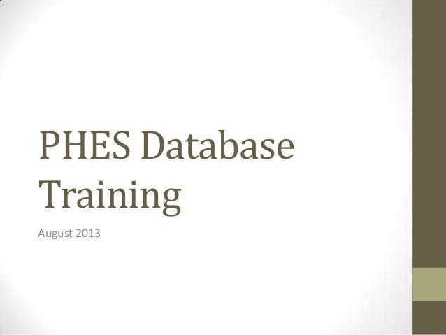 PHES Database Training August 2013