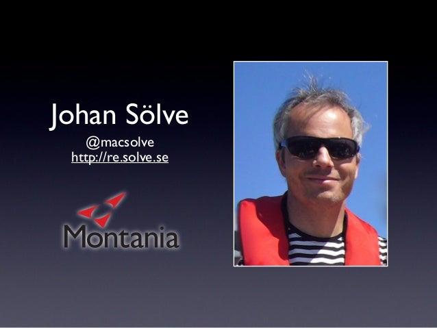 Johan Sölve @macsolve http://re.solve.se