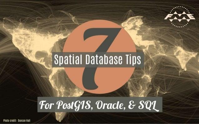 7 Spatial Database Tips for PostGIS, Oracle, & SQL Server