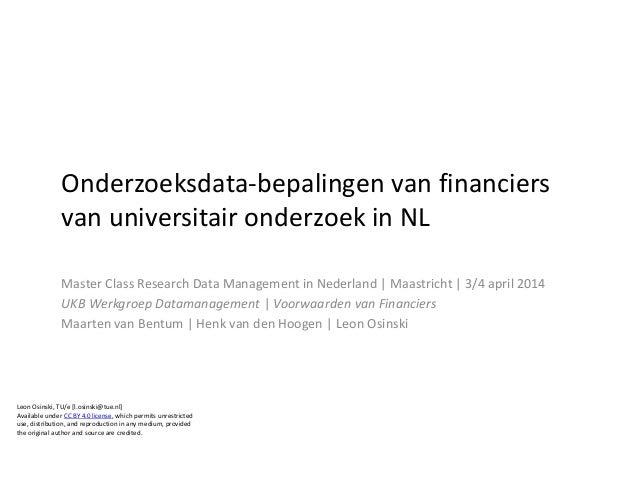 Onderzoeksdata-bepalingen van financiers van universitair onderzoek in NL: Masterclass RDM in NL, Maastricht 3-4 april 2014 / Leon Osinski