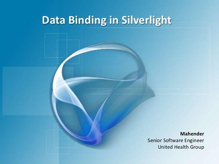 Data Binding in Silverlight<br />Mahender<br />Senior Software Engineer<br />United Health Group<br />