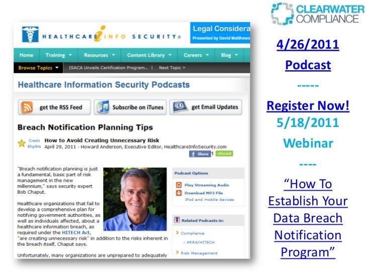 "4/26/2011   Podcast     -----Register Now! 5/18/2011   Webinar     ----   ""How ToEstablish Your Data Breach Notification  ..."