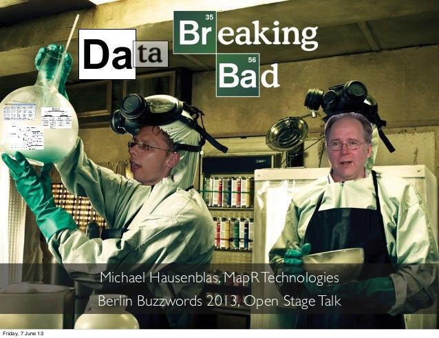 Da Michael Hausenblas, MapRTechnologies Berlin Buzzwords 2013, Open StageTalk Friday, 7 June 13