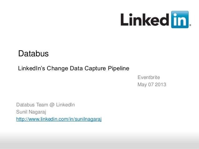 Recruiting SolutionsRecruiting SolutionsRecruiting SolutionsDatabusLinkedIn's Change Data Capture PipelineDatabus Team @ L...