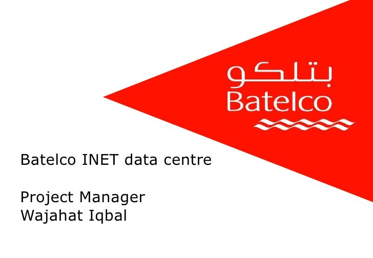 Batelco INET data centre Project Manager  Wajahat Iqbal