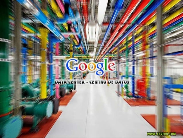 Data center   centro de datos google xevero.com
