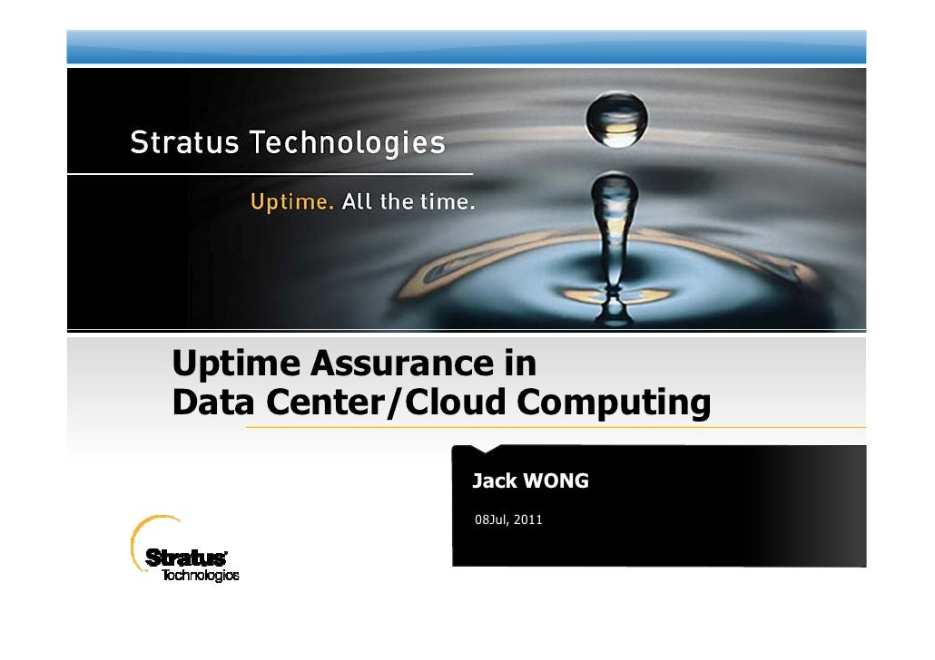Data center 2.0: Uptime assurance for data centre or cloud computing by Mr. Jack Wong of Stratus Technologies HK Ltd