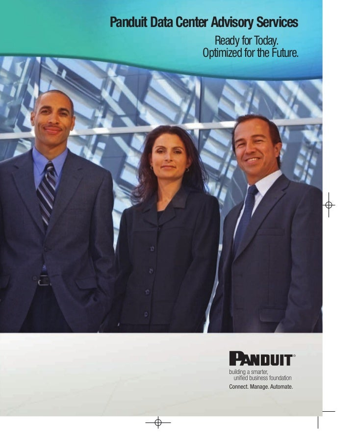 Panduit Data Center Advisory Services                    Ready for Today.                  Optimized for the Future.