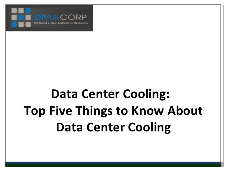 Data Center Cooling:  Top Five Things to Know About Data Center Cooling