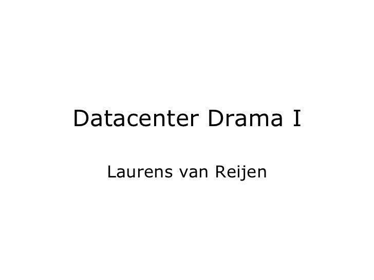 Datacenter Drama I Laurens van Reijen