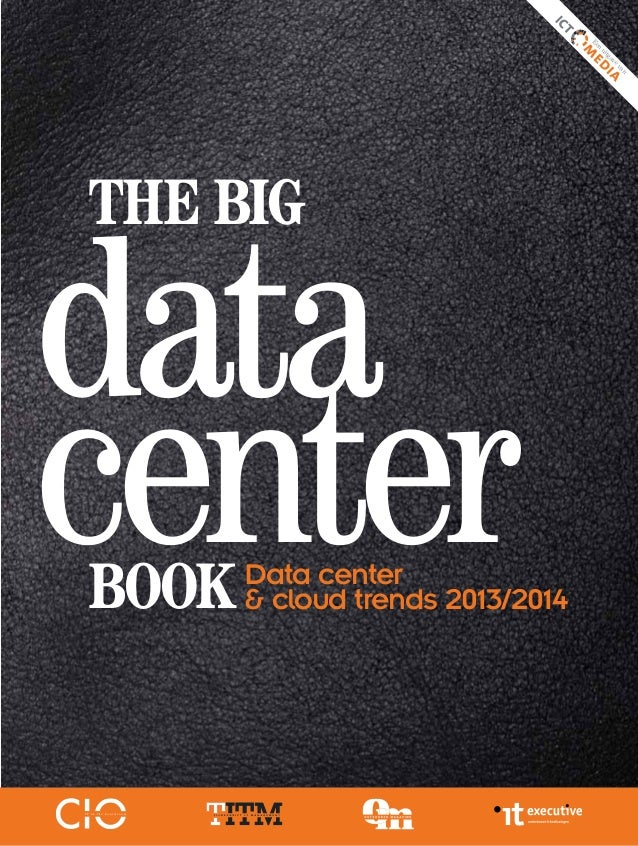 n Ee e av tg ui va n  The big  data center book  Data center & cloud trends 2013/2014