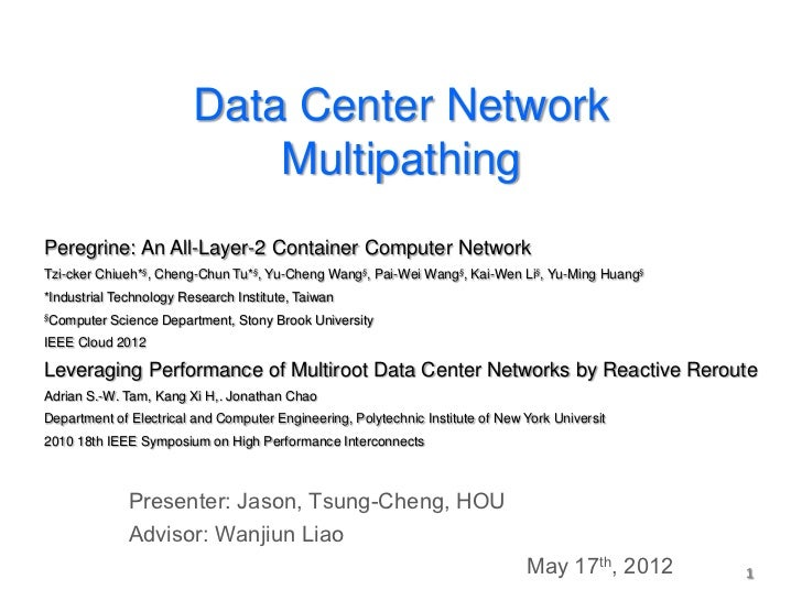 Data Center Network                             MultipathingPeregrine: An All-Layer-2 Container Computer NetworkTzi-cker C...