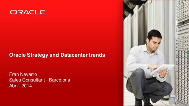 Data center Trends with Oracle