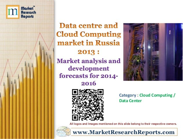 Data centre and Cloud Computing market in Russia 2013