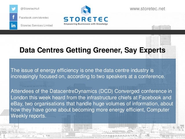 @StoretecHull  www.storetec.net  Facebook.com/storetec Storetec Services Limited  Data Centres Getting Greener, Say Expert...