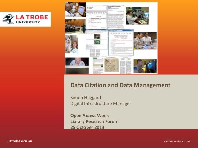 Data Citation and Data Management Simon Huggard Digital Infrastructure Manager Open Access Week Library Research Forum 25 ...