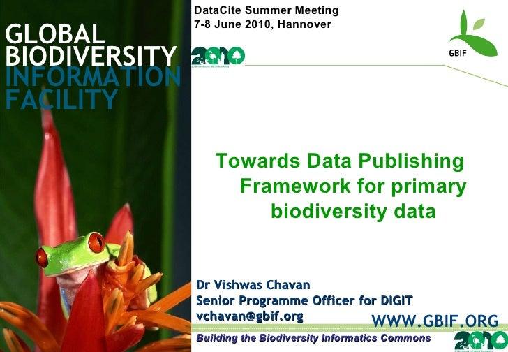 GLOBAL BIODIVERSITY INFORMATION FACILITY Dr Vishwas Chavan Senior Programme Officer for DIGIT [email_address] WWW.GBIF.ORG...