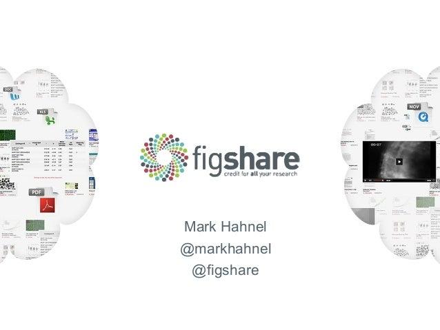 Mark Hahnel @markhahnel @figshare
