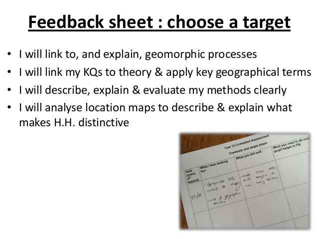 Feedback sheet : choose a target• I will link to, and explain, geomorphic processes• I will link my KQs to theory & apply ...