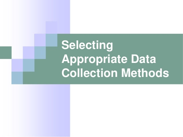 Selecting Appropriate Data Collection Methods