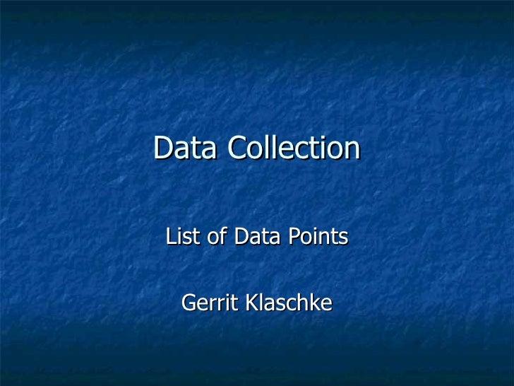 Data CollectionList of Data Points  Gerrit Klaschke