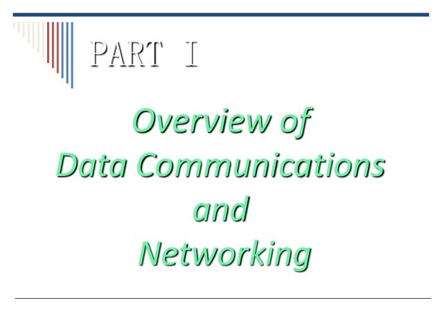 PART I    Overview ofData Communications        and     Networking