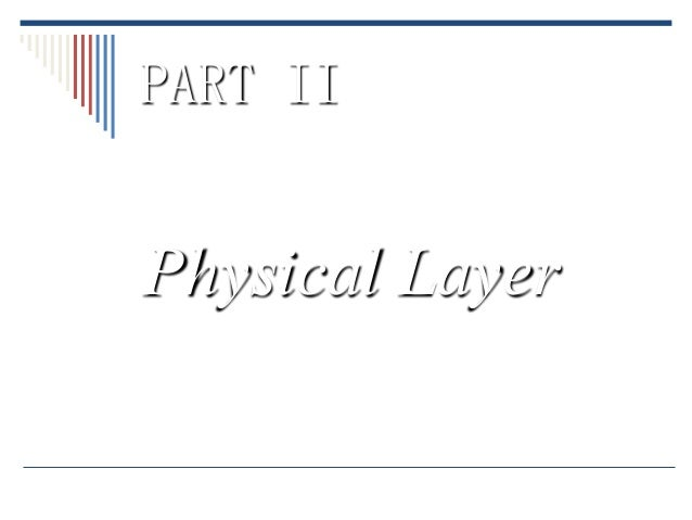 PART IIPhysical Layer