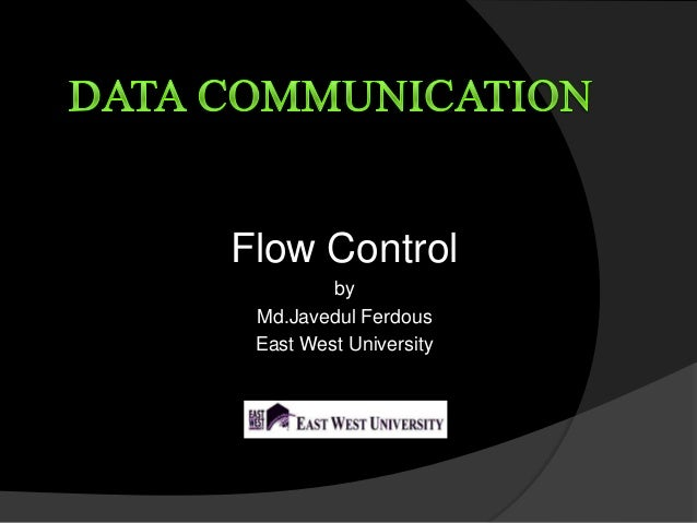 Flow Control by Md.Javedul Ferdous East West University